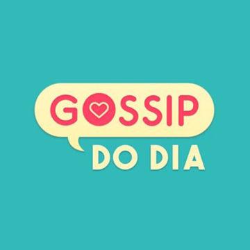 Gossip do Dia